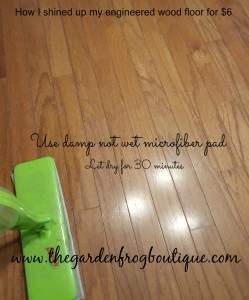 How I Shined my Wood Floors for $6, Shine up engineered wood floors, shine hardwood floors